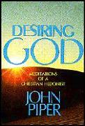 Desiring God Meditations Of A Christian