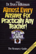 Almost Every Answer for Practically Any Teacher (Seven Laws of the Learner Series)