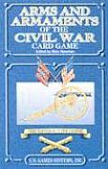 Arms and Armaments of the Civil War Card Game (Civil War Series)