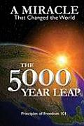 5000 Year Leap A Miracle That Changed the World