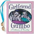 Girlfriend Gumbo: A Celebration of Friendship with Jewelry