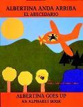 Albertina Anda Arriba Albertina Goes Up El Abecedario An Alphabet Book