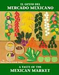 El Gusto del Mercado Mexicano / Taste Of The Mexican Market
