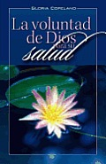La Voluntad de Dios Para Su Salud: God's Will for Your Healing