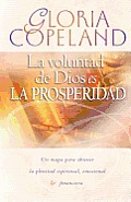 La Voluntad de Dios Es La Prosperidad: God's Will Is Prosperity