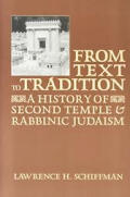 From Text to Tradition a History of Second Temple & Rabbinic Judaism