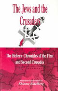 Jews & The Crusaders The Hebrew Chronicl