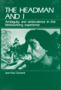 Headman & I: Ambiguity & Ambivalence in the Fieldworking Experience