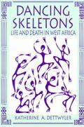 Dancing Skeletons: Life and Death in West Africa Cover