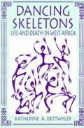 Dancing Skeletons Life & Death In West