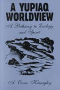 Yupiaq Worldview A Pathway To Ecology