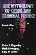 Mythology Of Crime & Criminal Justice 2nd Edition