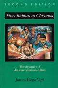 From Indians To Chicanos The Dynamic 2nd Edition