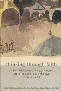 Thinking Through The Faith New Perspecti