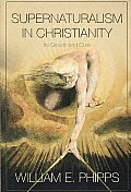 Supernaturalism in Christianity: Its Growth and Cure