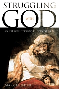 Struggling with God: An Introduction to the Pentateuch (Mercer Student Guide)