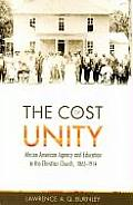 The Cost of Unity: African-American Agency and Education and the Christian Church, 1865-1914