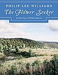 The Flower Seeker: An Epic Poem of William Bartram [With CD (Audio)]