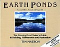 Earth Ponds The Country Pond Makers Guide to Building Maintenance & Restoration