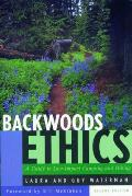 Backwoods Ethics: A Guide to Low-Impact Camping and Hiking