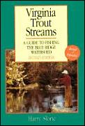 Virginia Trout Streams A Guide To Fishing The