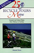 25 Bicycle Tours in Maine: Coastal and Inland Rides from Kittery to Caribou (Bicycling) Cover
