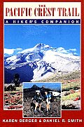 Pacific Crest Trail A Hikers Companion
