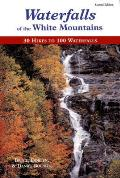 Waterfalls of the White Mountains: 30 Trips to 100 Waterfalls (Backcountry Guides)