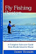 Fly-Fishing Boston: A Complete Saltwater Guide from Rhode Island to Maine