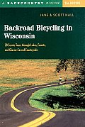Backroad Bicycling in Wisconsin: 28 Scenic Tours Through Lakes, Forests, and Glacier-Carved C28 Scenic Tours Through Lakes, Forests, and Glacier-Carve