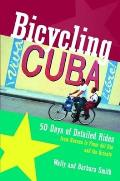 Bicycling Cuba: 50 Days of Detailed Ride Routes from Havana to El Oriente (Bicycling) Cover