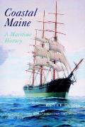 Coastal Maine: A Maritime History by Roger F. Duncan
