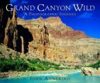 Grand Canyon Wild A Photographic Journey