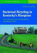Backroad Bicycling in Kentucky's Bluegrass: 25 Rides in the Bluegrass Region Lower Kentucky Valley, Central Heartlands, and More
