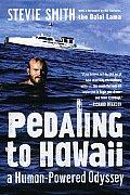 Pedaling To Hawaii A Human Powered Odyss