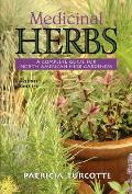 Medicinal Herbs A Complete Guide for North American Herb Gardeners Includes Zones 3 6