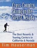 Cross-Country Skiing in the Sierra Nevada: The Best Resorts & Touring Centers in California & Nevada