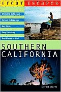 Great Escapes Southern California (Great Escapes: Southern California) Cover