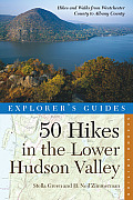 50 Hikes in the Lower Hudson Valley: Hikes and Walks from Westchester County to Albany County (50 Hikes in Lower Hudson Valley)