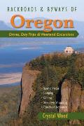 Backroads & Byways of Oregon: Drives, Day Trips & Weekend Excursions (Backroads & Byways)