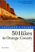 Explorer's Guides: 50 Hikes in Orange County