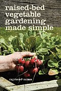 Raised Bed Vegetable Gardening Made Simple