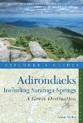 Explorer's Guide Adirondacks: A Great Destination: Including Saratoga Springs (Explorer's Guide Adirondacks: Including Saratoga Springs)