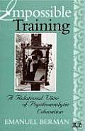 Impossible Training A Relational View of Psychoanalytic Education