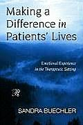 Making a Difference in Patients' Lives: Emotional Experience in the Therapeutic Setting