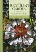 Succulent Garden A Practical Gardening G