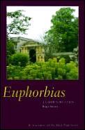 Euphorbias A Gardeners Guide