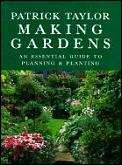 Making Gardens An Essential Guide To Planning