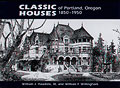 Classic Houses of Portland Oregon 1850 1950