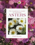 The Gardener's Guide to Growing Asters (Gardener's Guide)